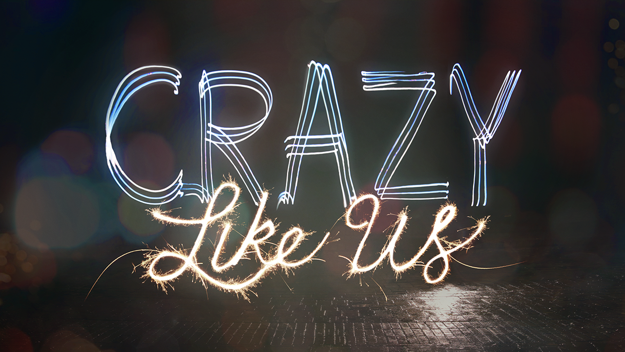 Current Series: Crazy Like Us