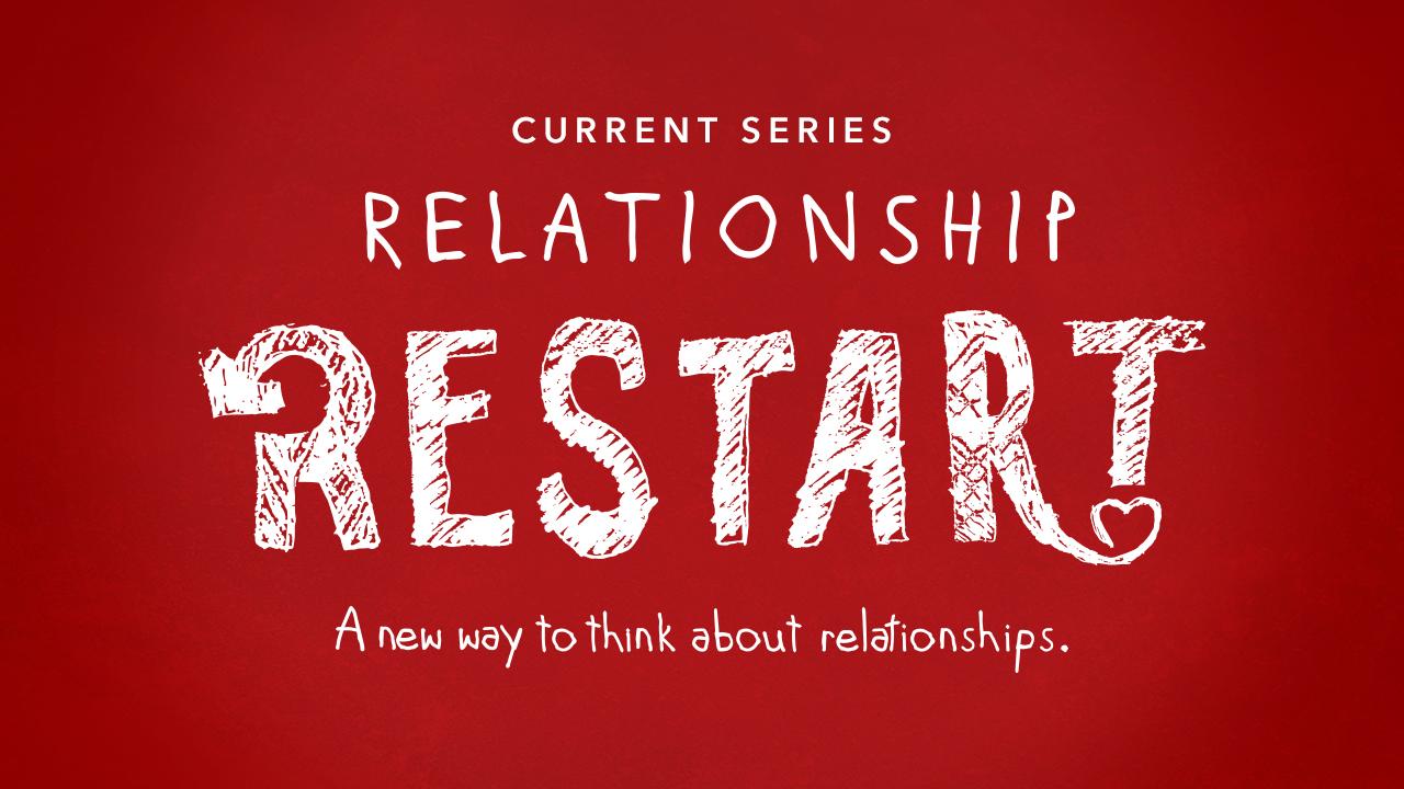 Current Series: Relationship Restart