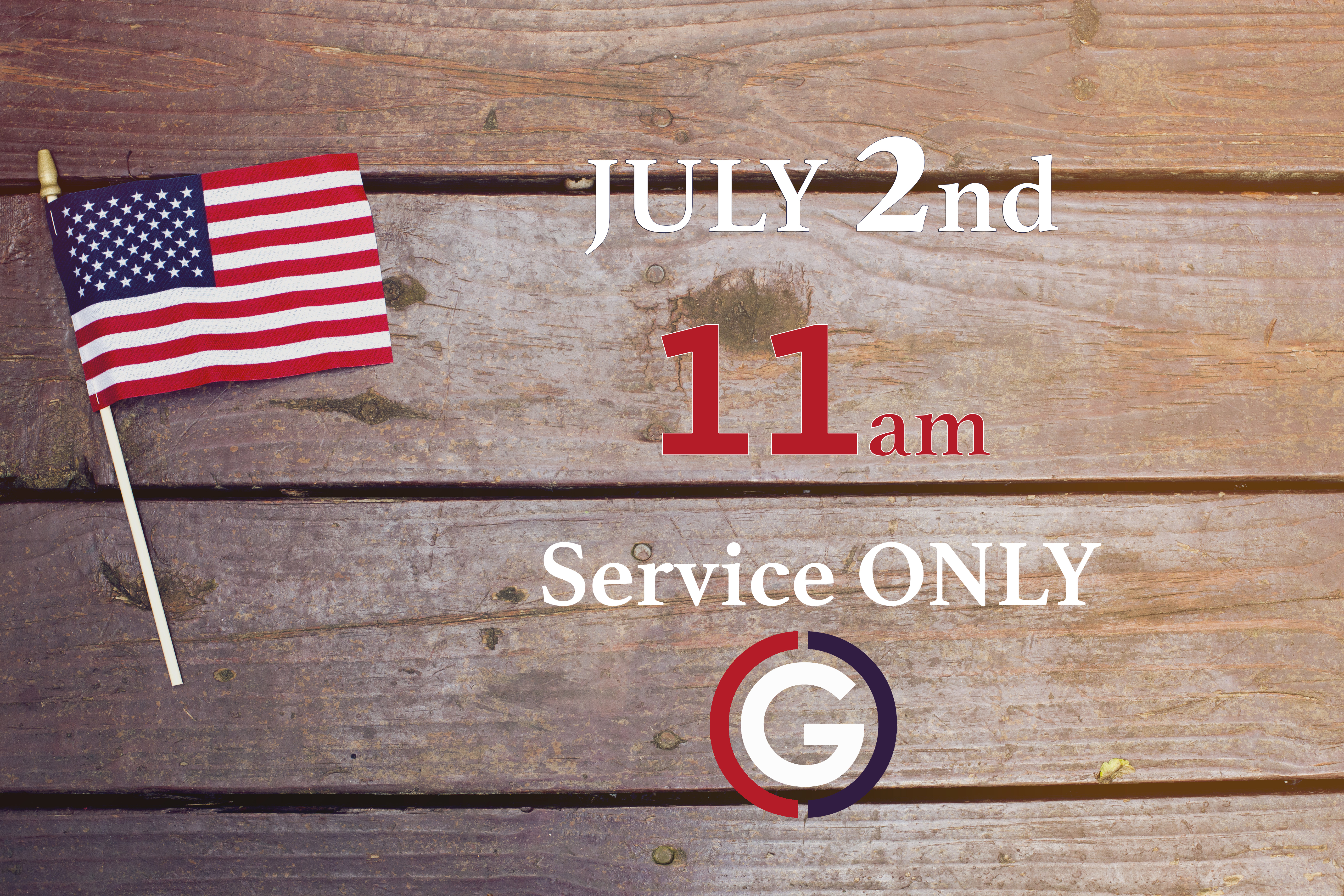 July 2nd: 11am Service ONLY