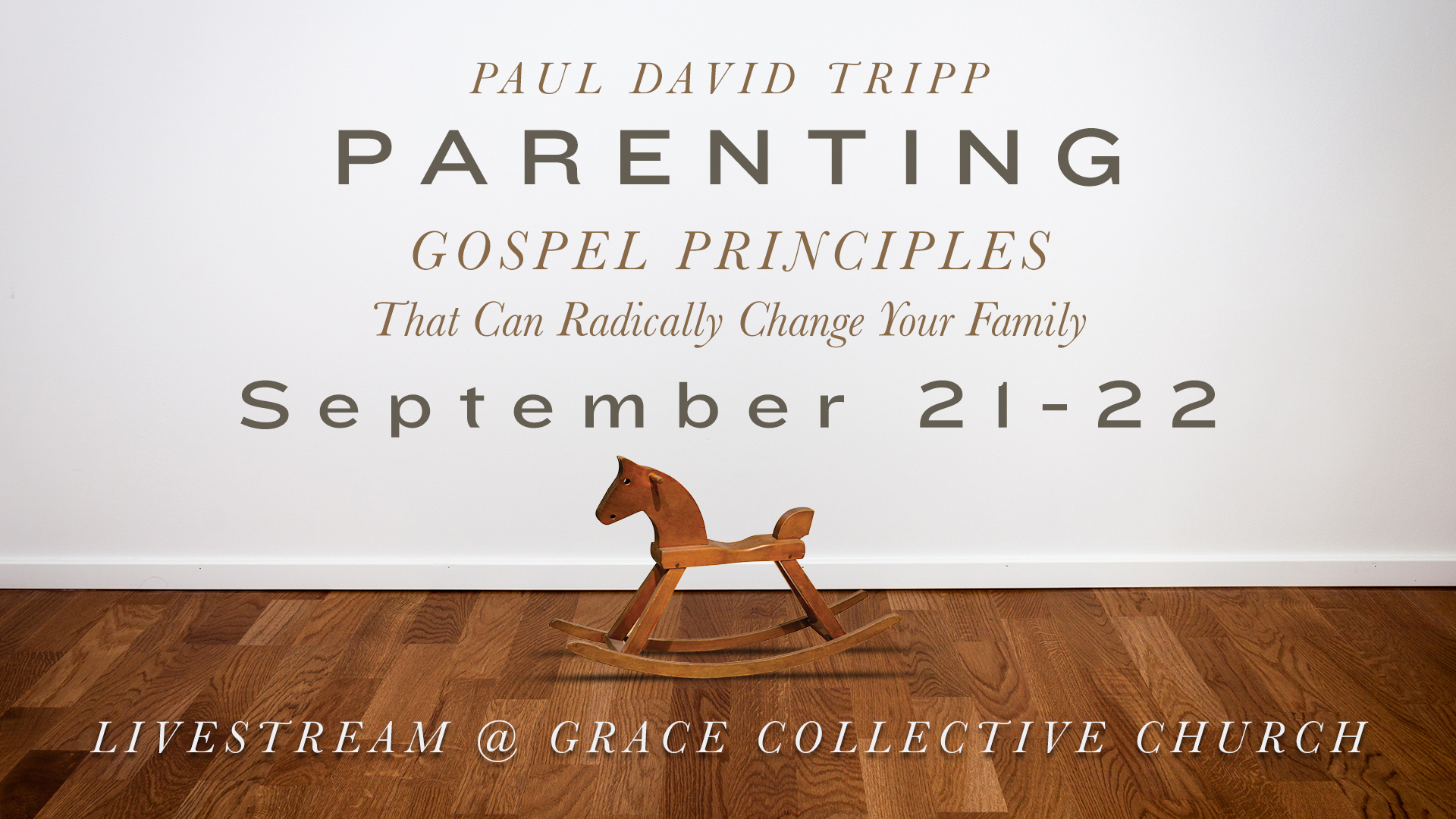 Parenting Conference w/ Paul David Tripp