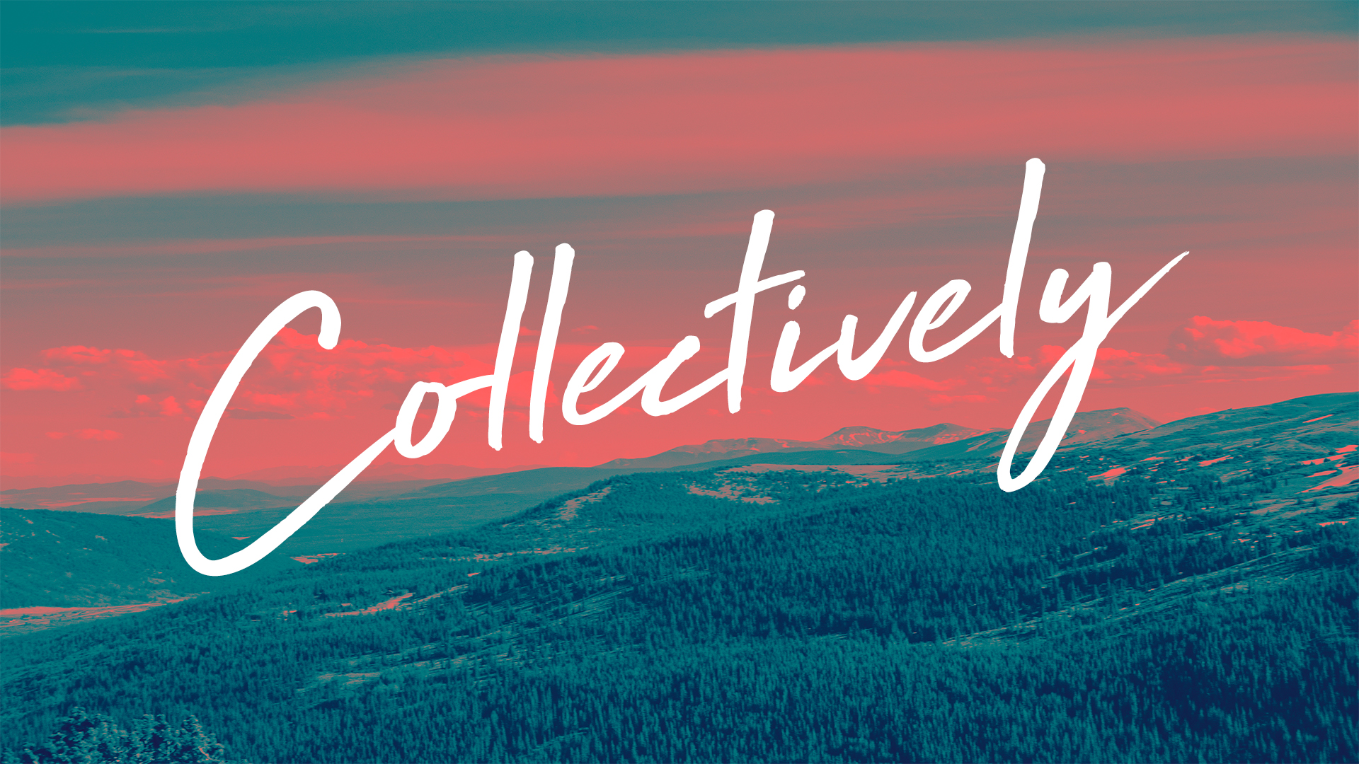Current Sermon Series: Collectively