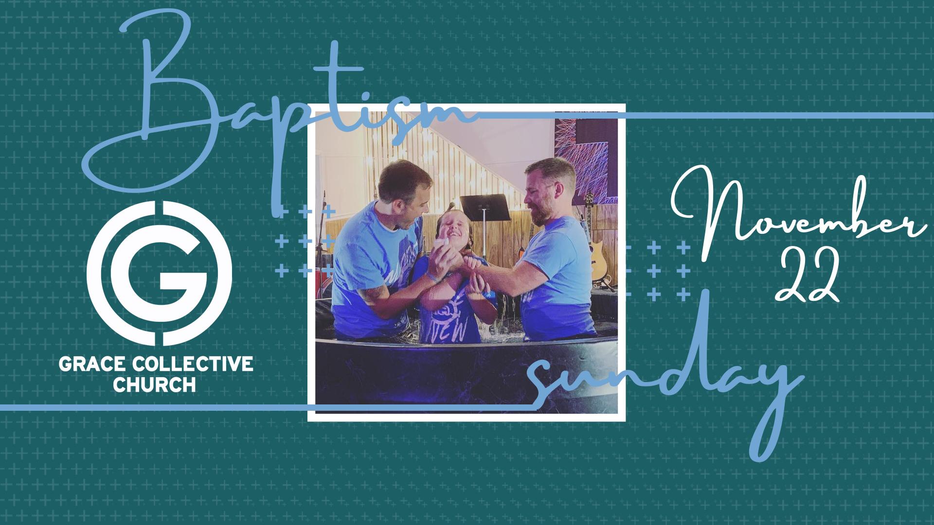 Baptism Sunday : November 22nd