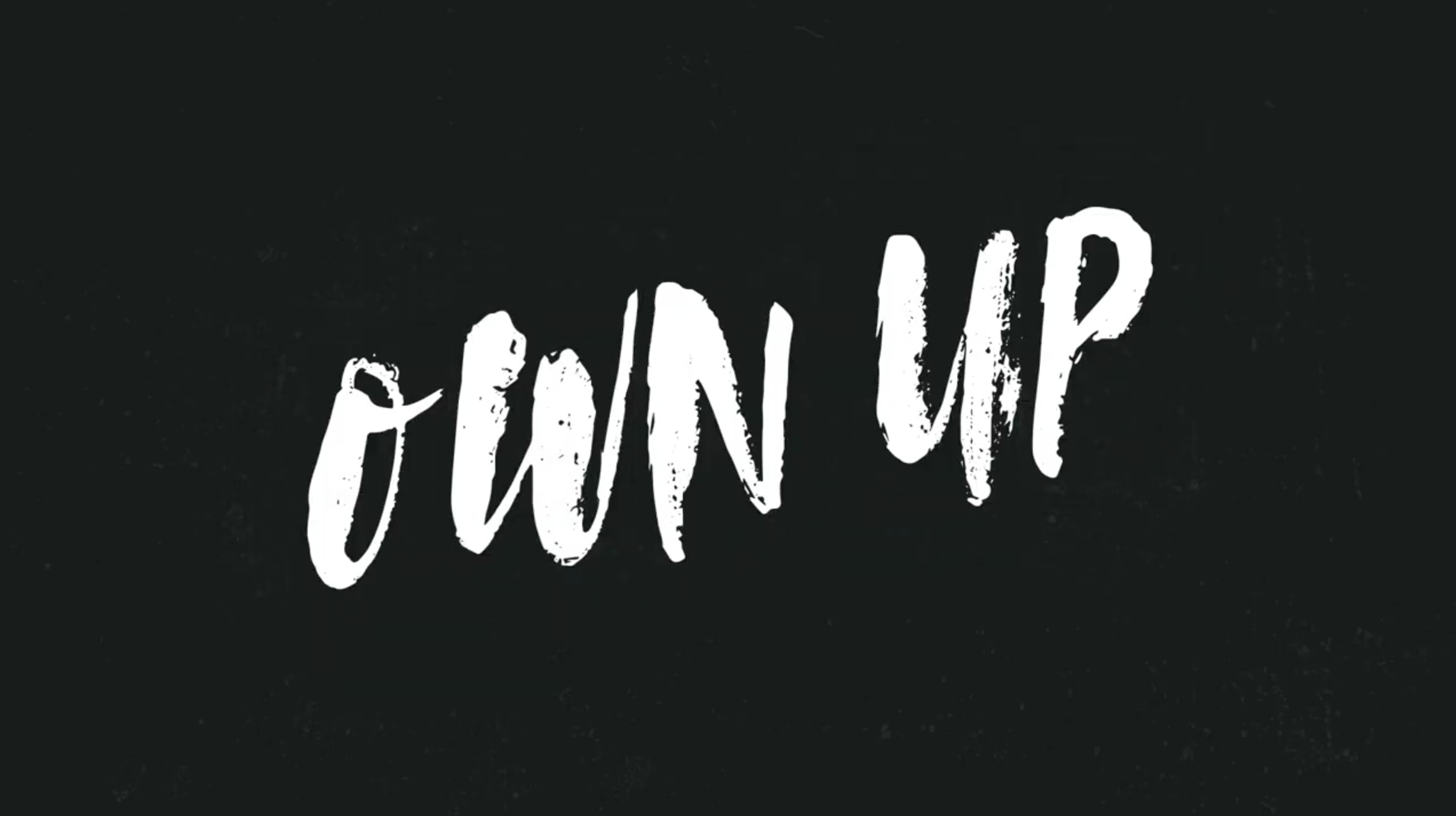 Current Sermon Series: Own Up