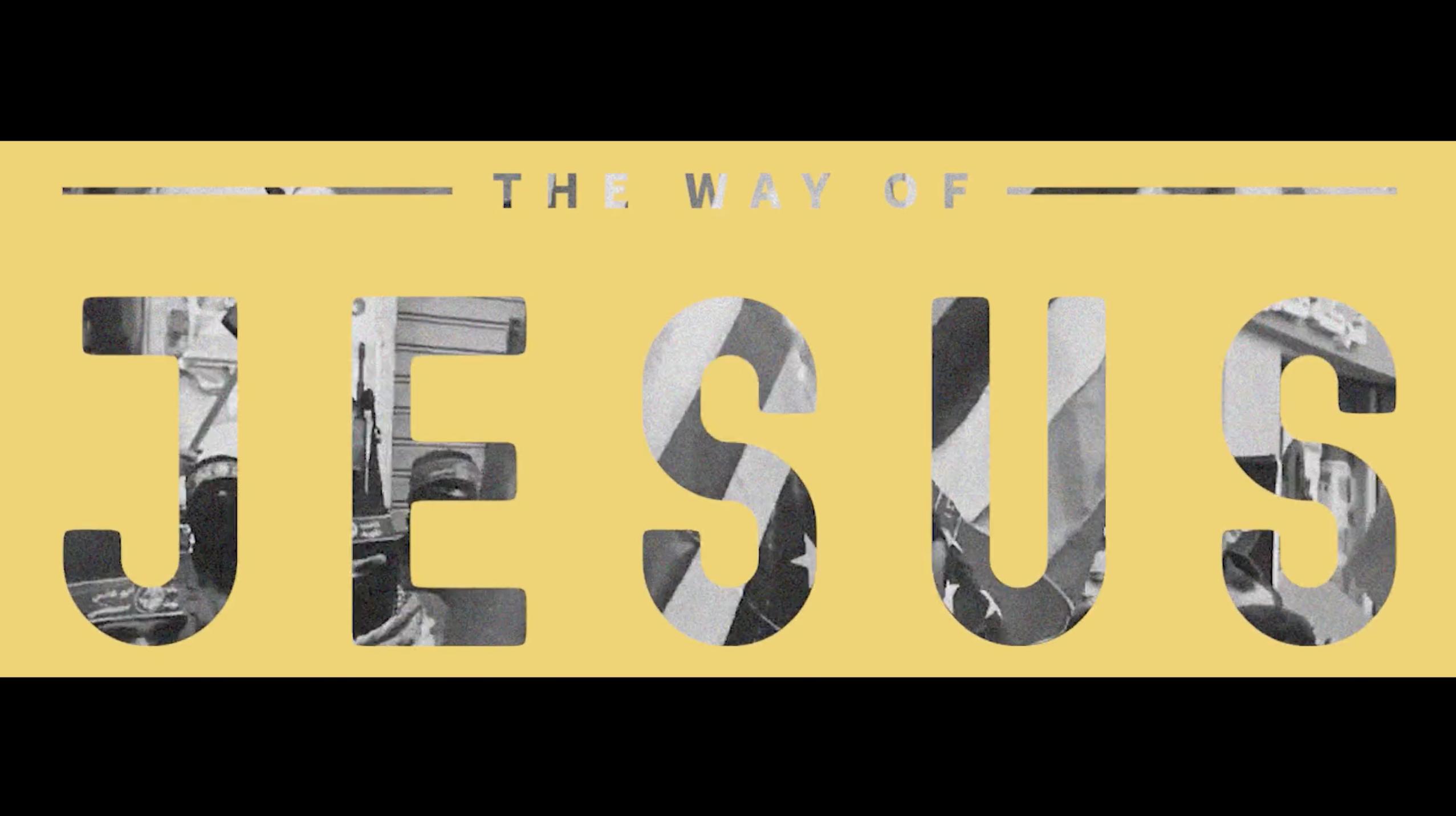 Current Sermon Series: The Way of Jesus