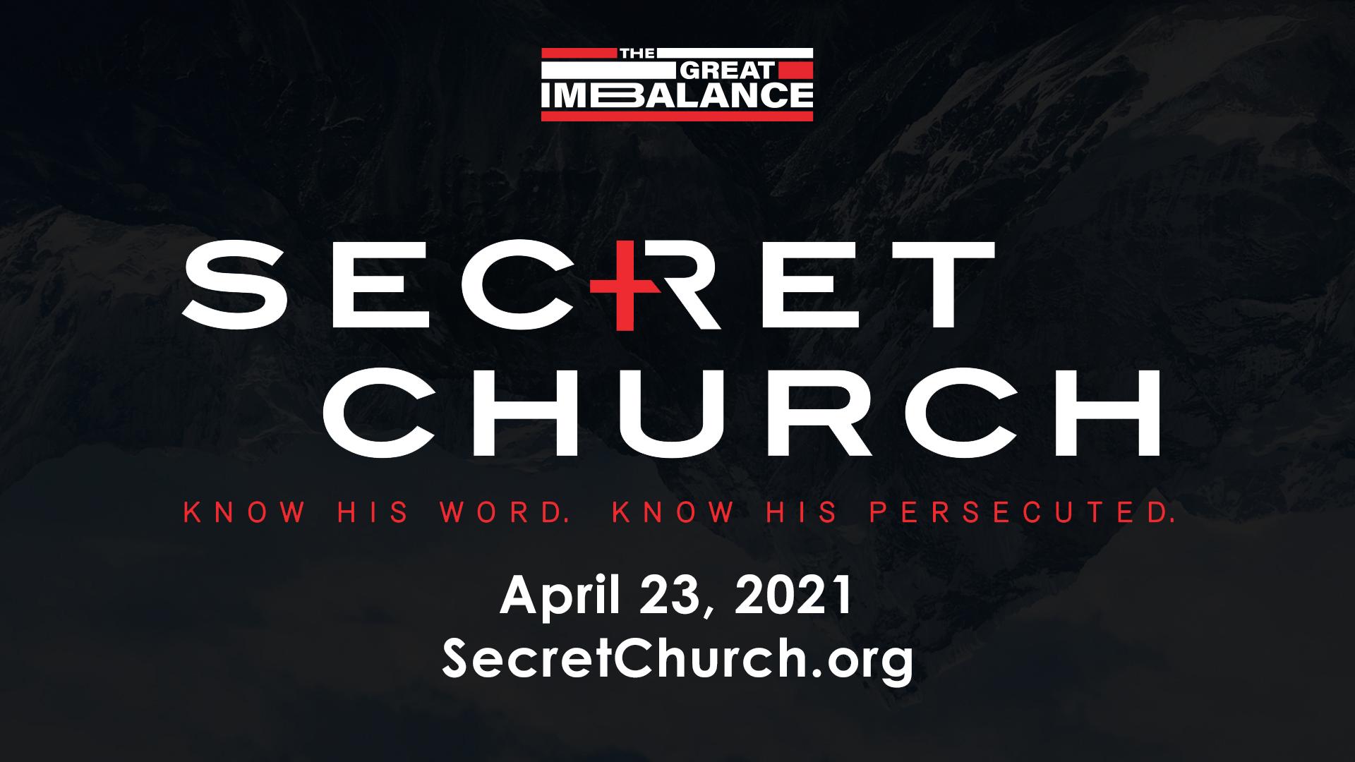 SECRET CHURCH – April 23, 2021